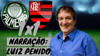 Palmeiras 1 x 1 Flamengo | Narração: Luiz Penido | Rádio Globo RJ - 13/06/2018