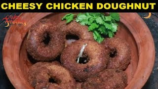 Easy steps to cook Cheesy Chicken Doughnut | WE Foodies | Non Veg Recipes
