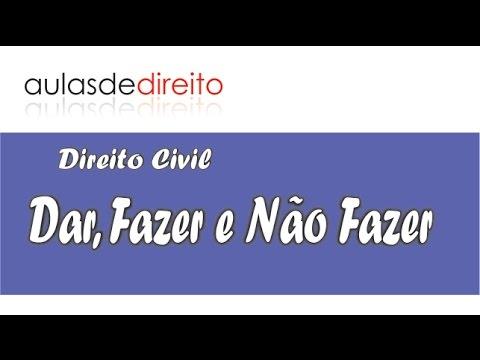 Direito Civil - Obrigações Dar, Fazer e Não Fazer - YouTube