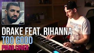 Drake feat. Rihanna - Too Good (Piano Cover by Marijan) VIEWS..mp3