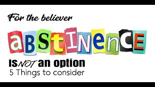 Abstinence...5 Things to think about