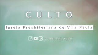 Culto 30.05.2021 | Igreja Presbiteriana de Vila Paula
