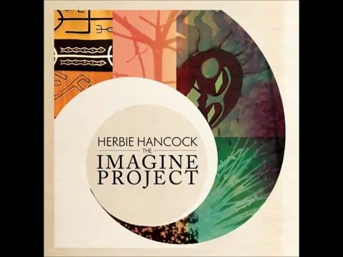 Herbie Hancock  - The Imagine Project full album 2010