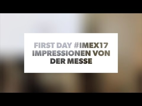 First day at IMEX Frankfurt 2017