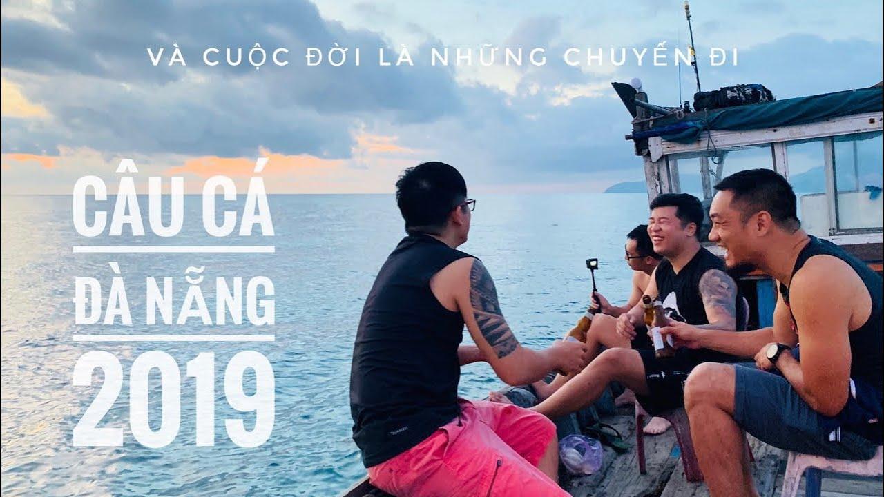 Câu Cá Đà Nẵng 5/2019 🐠🐡🐙
