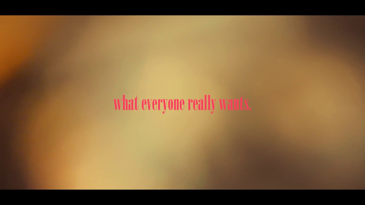 WHAT EVERYONE REALLY WANTS | Trailer #1