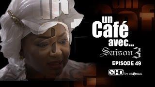 Un Café Avec...Saison3 - Episode N°49