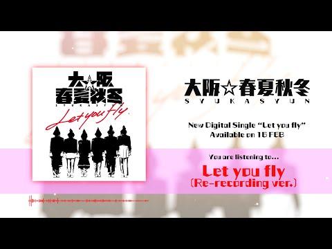 大阪☆春夏秋冬 / Let You Fly (Re-recording Ver.)