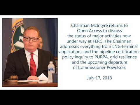 Open Access: Chairman McIntyre on a Busy Summer At FERC