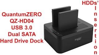 QuantumZERO QZ-HD04 USB 3.0 Dual SATA Hard Drive Dock | HDDs' Insertion