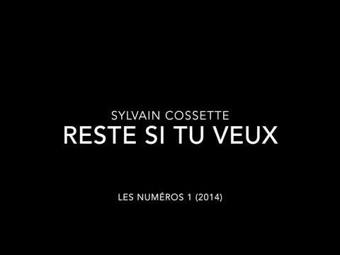 Sylvain Cossette - Reste si tu veux