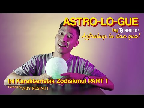 Astro-Lo-Gue Ep. 2 - Karakteristik Capricorn, Scorpio, Taurus, Cancer, Aries, dan Leo (PART 1)