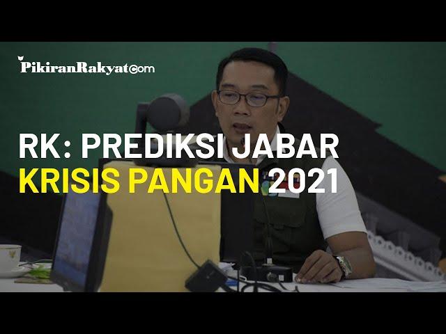 Pada Tahun 2021, Gubernur Ridwan Kamil Prediksi Provinsi Jawa Barat Alami Krisis Pangan
