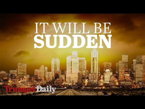 Download It Will Be Sudden | The Trumpet Daily