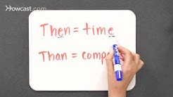 "When to Use ""Then"" vs. ""Than"" 