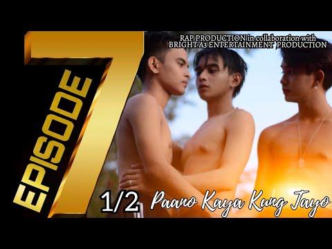 Paano Kaya Kung Tayo The Series   Episode 7 (Part 1 of 2)   Pinoy BL Series