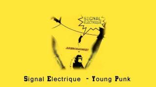 Signal Electrique - Young Punk