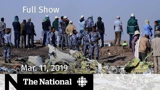 The National for March 11, 2019 — Ethiopian Airline Crash, Tina Fontaine, Harry & Meghan