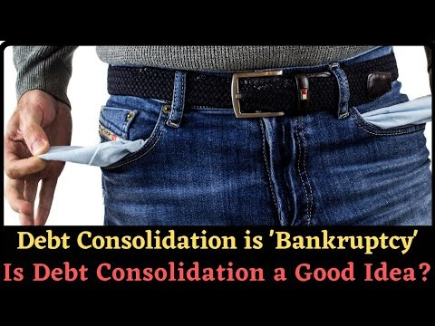 debt-consolidation-is-'bankruptcy'---is-debt-consolidation-a-good-idea?