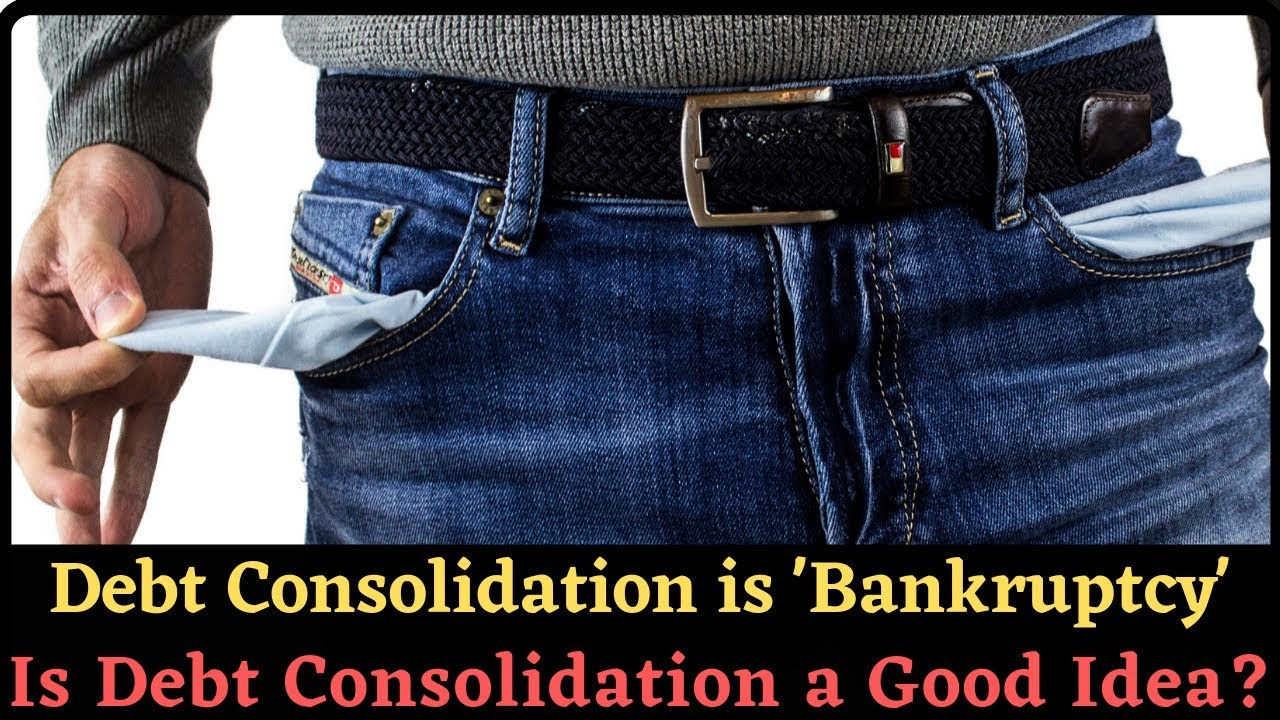 debt consolidation is 'bankruptcy' - is debt consolidation a good
