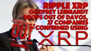 Ripple XRP: Godfrey Leibrandt Drops Out Of Davos, 27 Companies Confirmed Using XRP