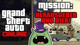 LIKE A BOSS! + ungespielt | GTA Online - Mission: Herausgeber und Dieb
