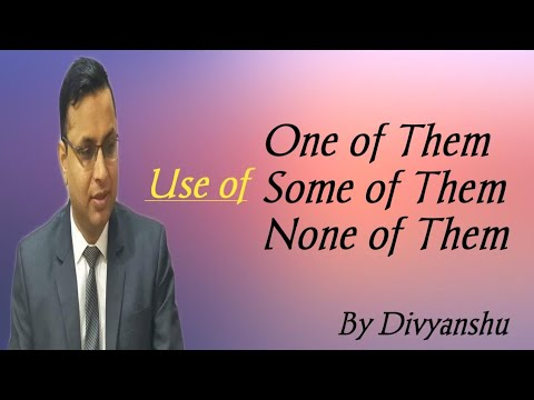 Spoken English #98 - One of them, Some of them, None of them