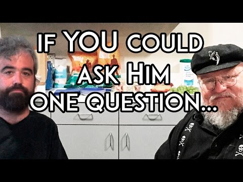 If George R R Martin Would Answer This ONE Question