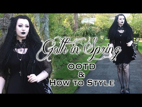 Goth in Spring OOTD & How I Style~ | Toxic Tears