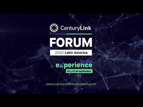 Negocios resilientes y el futuro de la tecnología, CenturyLink Forum Latam 2020