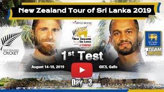 1st TEST - Day 3 : New Zealand tour of Sri Lanka 2019