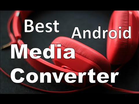BEST MEDIA FILE CONVERTER APP! [ANDROID]