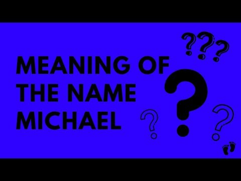 Meaning Of The Name Michael | Names
