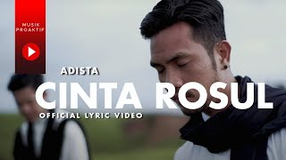 Adista - Cinta Rosul (Official Lyric Video)
