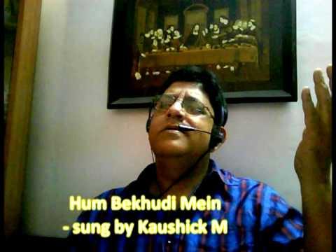 Hum Bekhudi Mein Tumko - sung by Kaushick m.mpg (www.kaushickm.wordpress.com)