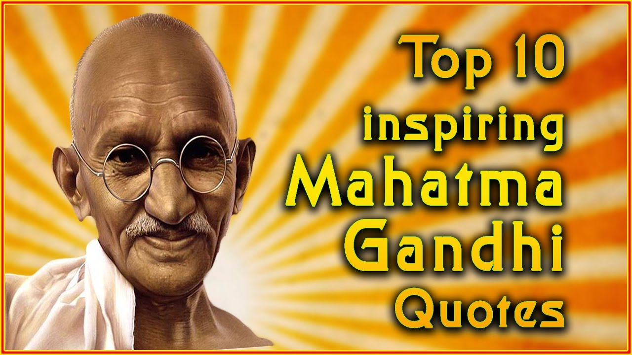 Top 10 Mahatma Gandhi Quotes Inspirational Quotes Youtube