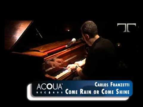 Carlos Franzetti Come-Rain or Come Shin