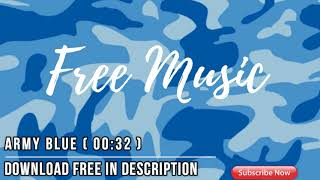 052 Army Blue Mp3●Free Music No Copyright And Royalty●Free Audio ♫