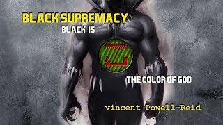 Black Supremacy vol. 3: Black is the Color of god