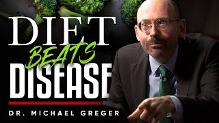 DR. MICHAEL GREGER - HEALTHY DIETS: Can A Healthy Diet Help Prevent And Beat Diseases? | London Real