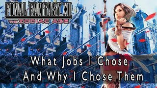 Final Fantasy XII: The Zodiac Age - What Jobs I Chose And Why