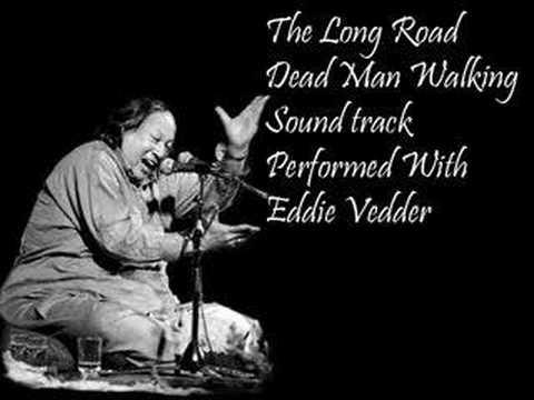 Nusrat fateh ali Khan & Eddie Vedder - The Long Road