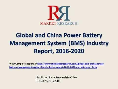 Global Power Battery Management System (BMS) Market Outlook 2016-2020