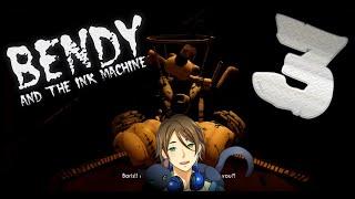 [LIVE] 【VTuber】 | Bendy And The Ink Machine pt.3【響屋局#31】