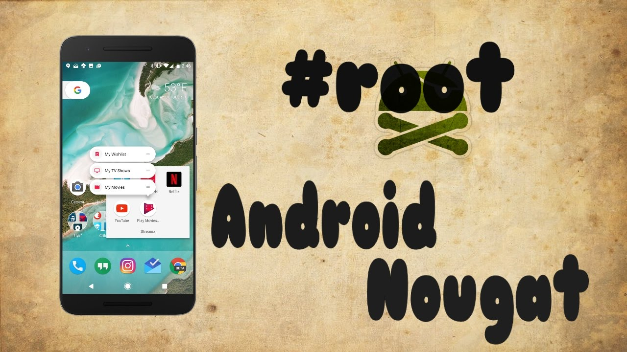 How to Root Android 7 0 Nougat [Easiest Method]