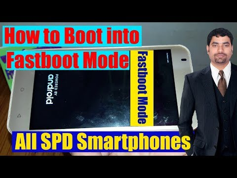 How To Boot Into Fastboot Mode All SPD Smartphones?