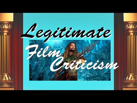 Legitimate Film Criticism: Aquaman