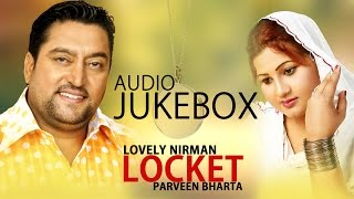 Lovely Nirman & Parveen Bharta | Locket | Entire Album | Nonstop Brand New Songs 2014