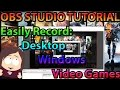 OBS Studio Tutorial || Record High Quality Videos of Video Games / Desktop Easily for Youtube