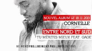 Corneille - Tu mérites mieux feat Gage (Vidéo Lyrics)